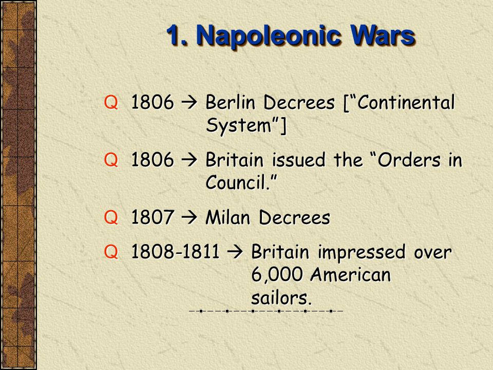 1. Napoleonic Wars 1806  Berlin Decrees [ Continental System ]